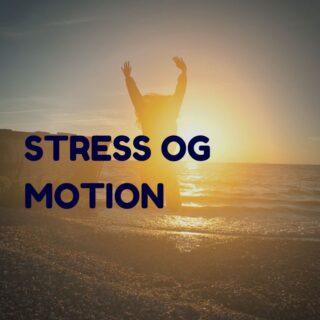 stress og motion - hvad skal du gøre