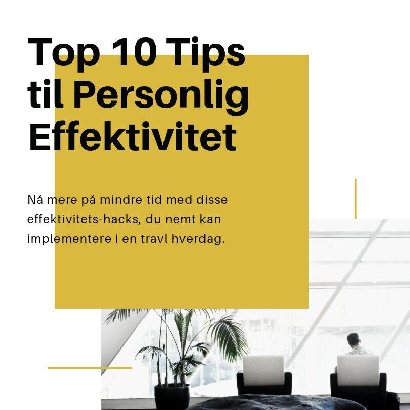 10 tips til personlig effektivitet og planlægning