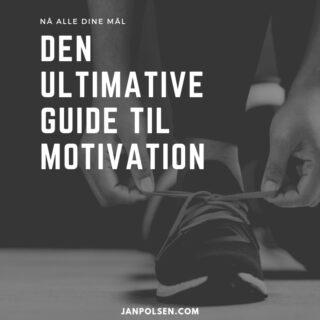 ultimativ guide til motivation - nå dine mål